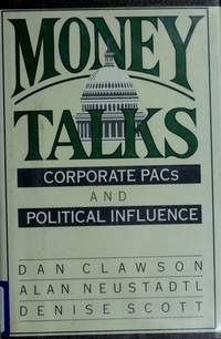 Money Talks: Corporate Pacs and Political Influence.