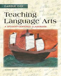 Teaching Language Arts: A Student-Centered Classroom (7th Global Edition)
