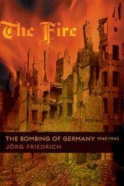 image of The Fire; The Bombing of Germany, 1940-1945