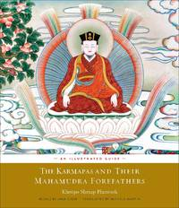 KARMAPAS AND THEIR MAHAMUDRA FOREFATHERS: An Illustrated Guide - Used Books