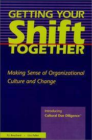 Getting Your Shift Together : Making Sense of Organizational Culture and Change : Introducing...