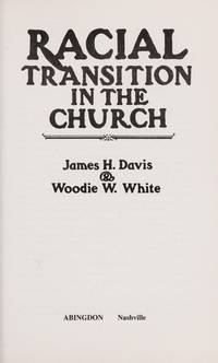 Racial Transition in the Church by  James & Woodie W. White Davis - Paperback - 1980 - from The Old Library Bookshop and Biblio.com