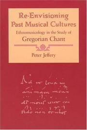 Re-Envisioning Past Musical Cultures: Ethnomusicology in the Study of Gregorian Chant