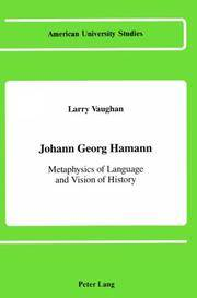 JOHANN GEORG HAMANN Metaphysics of Language and Vision of History
