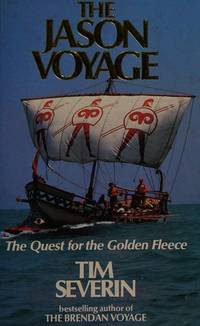 THE JASON VOYAGE: The Quest for the Golden Fleece by Tim Severin - Paperback - New Ed - 1986-01-01 - from Ergodebooks (SKU: SONG0099461803)