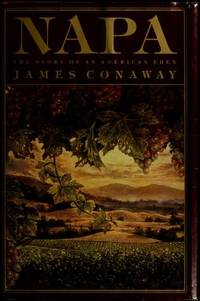 Napa The Story of an American Eden Conaway, James