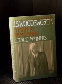 J.S. Woodsworth: A Man To Remember