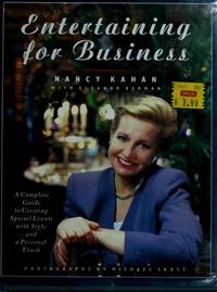 Entertaining for business : a complete guide to creating special events with style and a personal touch by  Nancy Kahan - Hardcover - c1990 - from J. Lawton, Booksellers and Biblio.com