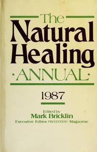 THE NATURAL HEALING ANNUAL: 1987