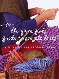 The Yarn Girls' Guide to Simple Knits