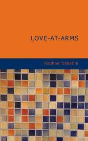 image of Love-at-Arms: Being a narrative excerpted from the chronicles of
