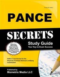 PANCE Secrets Study Guide: PANCE Exam Review for the Physician Assistant National Certifying...
