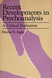 Recent developments in psychoanalysis. A critical evaluation