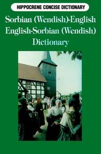 Sorbian (Wendish)-English English-Sorbian (Wendish) Concise Dictionary