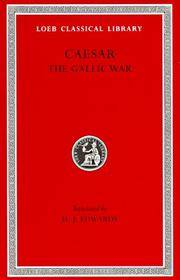 The Gallic War (Loeb Classical Library)