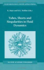 TUBES, SHEETS AND SINGULARITIES IN FLUID DYNAMICS