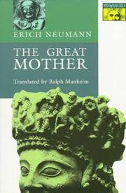 THE GREAT MOTHER : An Analysis of the Archetype (2nd Edition, Bollingen Series XLVII)