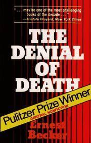 The Denial of Death.