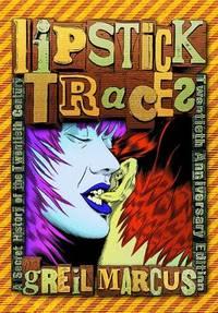 Lipstick Traces: A Secret History of the Twentieth Century, Twentieth Anniversary Edition