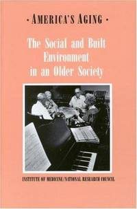 AMERICA'S AGING: THE SOCIAL AND BUILT ENVIRONMENT IN AN OLDER SOCIETY