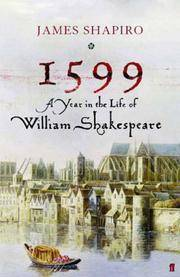 1599: A Year in the Life of William Shakespeare by James Shapiro - Hardcover - 06/02/2005 - from Greener Books Ltd and Biblio.com