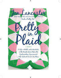 Pretty in Plaid: A Life, a Witch, and a Wardrobe, or, the Wonder Years Before the Condescending,...