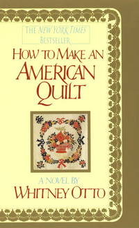 How to Make an American Quilt by  Whitney Otto - Paperback - 1992 - from BobPrudhomme, Relentless Bookfinder (SKU: 3726)