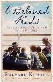 O Beloved Kids: Rudyard Kipling's Letters to His Children by Rudyard Kipling (2008-04-28)