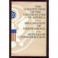 The Constitution of the United States of America, with the Declaration of Independence and the Articles of Confederation by Founders of the United States of America