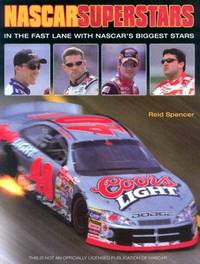 NASCAR Superstars: In the Fast Lane with NASCAR's Biggest Stars by Reid Spencer - Hardcover - 2002-11-01 - from Ergodebooks and Biblio.com