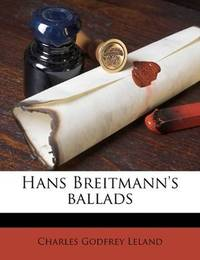 Hans Breitmann's ballads by Charles Godfrey Leland - 2010-09-08 - from Books Express and Biblio.co.uk