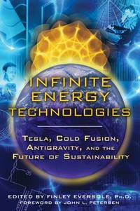 INFINITE ENERGY TECHNOLOGIES: Tesla, Cold Fusion, Antigravity & The Future Of Sustainability