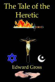 The Tale of the Heretic