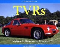 TVRs, Vol 1: Grantura to Taimar (a Collector's guide)