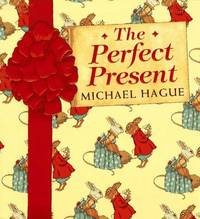 The Perfect Present by  Michael Hague - Signed First Edition - 1996 - from Ash Grove Heirloom Books (SKU: 004562)