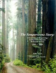 The Sempervirens Story : A Centuryof Preserving California's Ancient Redwood Forest, 1900-2000