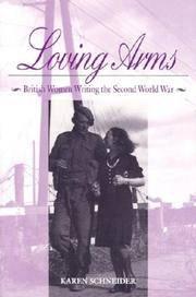 Loving Arms; British Women Writing the Second World War