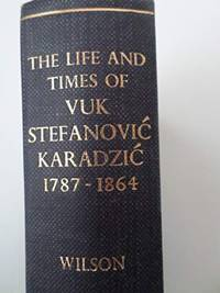 image of Life and Times of Vuk Stefanovic Karadzic, 1787-1864: Literacy, Literature and National Independence in Serbia