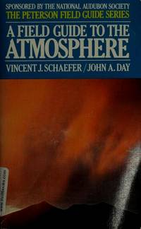 A Field Guide to the Atmosphere (Peterson Field Guide Series #26).