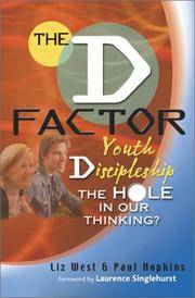 The D Factor: Youth Discipleship, the Hole in Our Thinking by  Paul  Liz & Hopkins - Paperback - illustrated edition - 01/01/2002 - from Greener Books Ltd (SKU: 2101821)