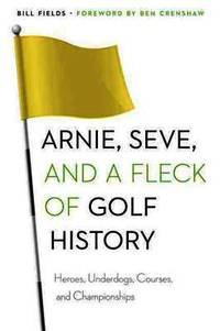 Arnie Seve and a Fleck of Golf History