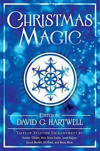Christmas Magic: Short Stories from Award-Winning Fantasy Writers by  David G. [Editor] Hartwell  - Paperback  - 2016-11-01  - from Mediaoutletdeal1 (SKU: 0765315807_new)