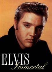 Elvis Immortal: A Celebration of the King