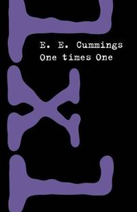 One Times One by  E. E Cummings - Paperback - 2002 - from Top Notch books (SKU: 200173A)