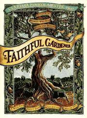 FAITHFUL GARDENER : A WISE TALE ABOUT THAT WHICH CAN NEVER DIE