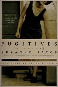 Fugitives : A Novel