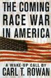 The Coming Race War in America: A Wake-Up Call by  Carl T Rowan - First Edition - 1996 - from ThatBookGuy and Biblio.com