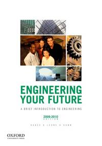 Engineering Your Future: A Brief Introduction to Engineering, 2009-2010 Edition