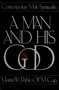 A Man and His God (Contemporary Male Spirituality)