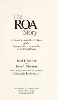 The ROA Story: A Chronicle of the First 60 Years of the Reserve Officers Association of the...